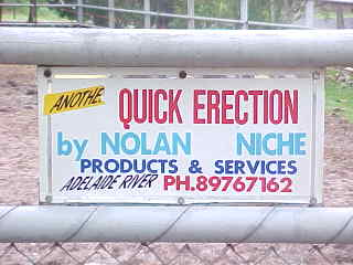 Sign reads: Anothe [sic] Quick Erection by Nolan Niche Products and Services Adelaide River PH. 89767162