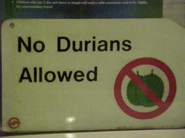Sign says: No Durians Allowed (Singapore, The Travel Addicts)